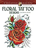 Creative Haven Floral Tattoo Designs Coloring Book (Adult Coloring) by Erik Siuda (2014-04-16)