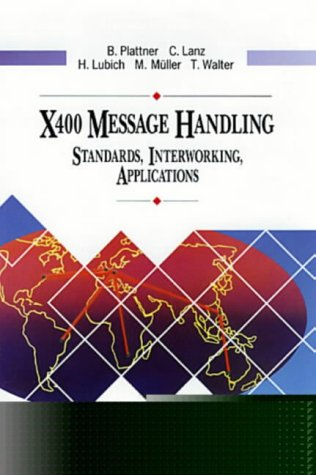 X.400 Message Handling: Standards, Internetworking, Applications (Data Communications and Networks) - Cuno-system