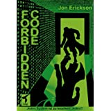 Forbidden Code. Die grundlegenden Techniken ernstzunehmender Hacker.