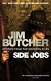 Side Jobs: Stories From The Dresden Files: Stories from the Dresden Files (The Dresde...