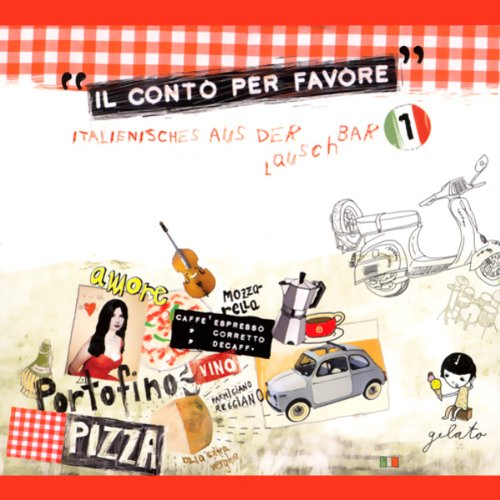 Il conto per favore (Italienisches aus der Lauschbar 1)