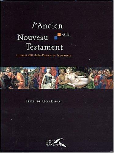 L'Ancien et le Nouveau Testament à travers 100 chefs-d'oeuvre de la peinture (2 volumes)