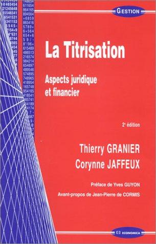 La Titrisation : Aspects juridique et financier