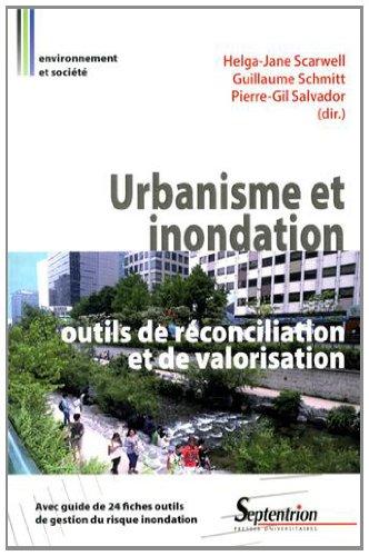 Urbanisme et inondation : outils de rconciliation et de valorisation