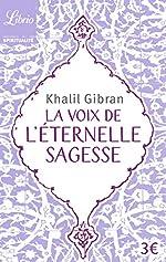 La voix de l'éternelle sagesse de Khalil Gibran