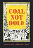 Image de Coal Not Dole: Memories of the 1984/85 Miners' Strike