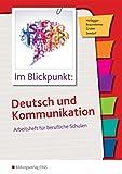 Im Blickpunkt: Deutsch und Kommunikation: Arbeitsheft für berufliche Schulen: Arbeitsheft