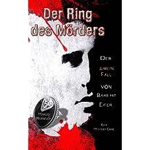 Der Ring des Mörders: Der zweite Fall von Bahr mit Eifer (Kommissar Bahr mit einem Schuss Eifer, Band 2)