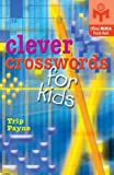 Clever Crosswords for Kids: An Official Mensa Puzzle Book