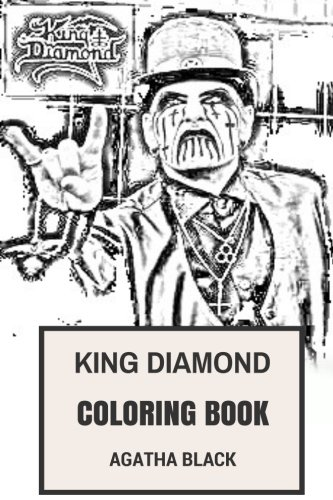 King Diamond Coloring Book: Epic Mercyful Fate Frontman and Black Satanic Metal and Legendary Godfather Inspired Adult Coloring Book (King Diamond Books) (Print Diamond Shirts)