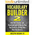 Vocabulary Builder 2: 500 More Useful and Practical English Words You Can Learn to Strengthen Your Vocabulary