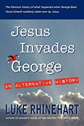 Jesus Invades George: An Alternative History