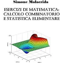 Esercizi di matematica: calcolo combinatorio e statistica elementare