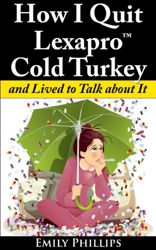 how-i-quit-lexapro-cold-turkey-and-lived-to-talk-about-it-english-edition
