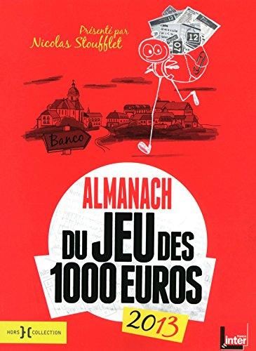 ALMANACH 2013 JEU DES 1000 EUR par Nicolas Stoufflet