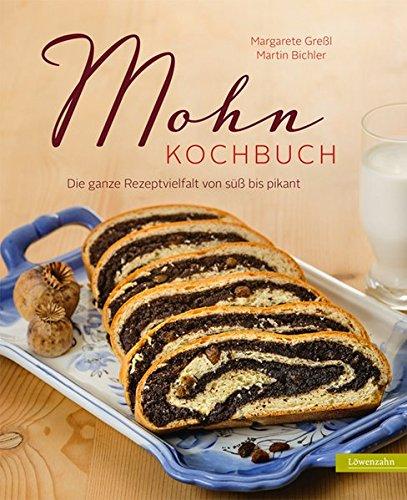 Preisvergleich Produktbild Mohn-Kochbuch. Die ganze Rezeptvielfalt von süß bis pikant