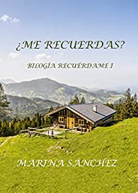 ¿Me recuerdas?: Bilogía Recuérdame I par Marina Sánchez
