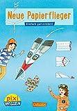 Pixi Wissen 101: Neue Papierflieger: Einfach gut erklärt!