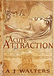 [(An Acute Attraction)] [By (author) A J Walters] published on (December, 2013)