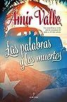Palabras Y Los Muertos, Las par Valle