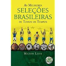 As Melhores Seleções Brasileiras de Todos os Tempos (Em Portuguese do Brasil)