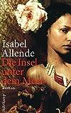 Die Insel unter dem Meer: Roman (suhrkamp taschenbuch) - Isabel Allende