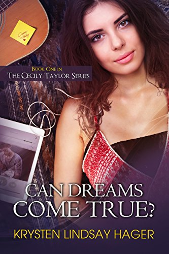 Can Dreams Come True? (The Cecily Taylor Series Book 1) by Krysten Lindsay Hager