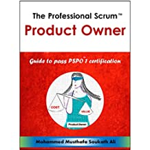 The Professional Scrum Product Owner: Guide to Pass PSPO 1 Certification (English Edition)