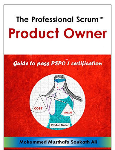 The Professional Scrum Product Owner: Guide to Pass PSPO 1 Certification (English Edition) por Mohammed Musthafa Soukath Ali