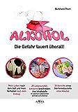 Alkohol - Die Gefahr lauert überall!: Alkohol, Sternekoch und 25 Lebensmittelkonzerne
