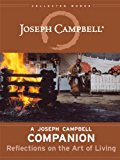 A Joseph Campbell Companion: Reflections on the Art of Living (The Collected Works of Joseph Campbell Book 2) (English Edition)