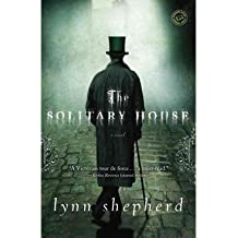 [(The Solitary House)] [Author: Lynn Shepherd] published on (July, 2013)
