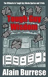 Tough Guy Wisdom (English Edition)