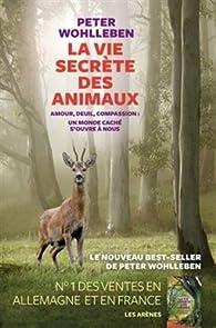 La vie secrète des animaux par Peter Wohlleben