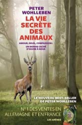 La vie secrète des animaux : Amour, deuil, compassion : un monde caché s'ouvre à nous