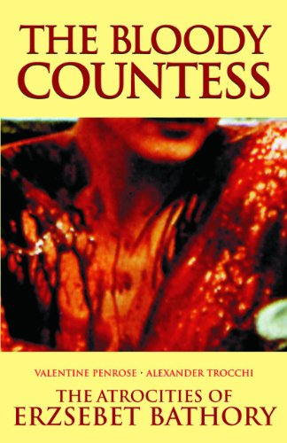 The Bloody Countess : The Atrocities of Erzsebet Bathory par Valentine Penrose