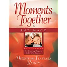 Moments Together for Intimacy by Dennis Rainey (2008-12-22)