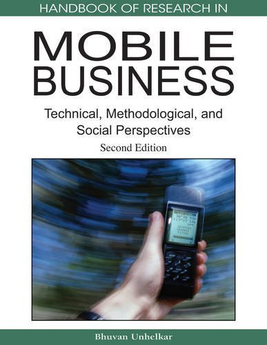 Handbook of Research in Mobile Business: Technical, Methodological and Social Perspectives, Second Edition (Handbook of Research On...) by Bhuvan Unhelkar (2008-12-05)