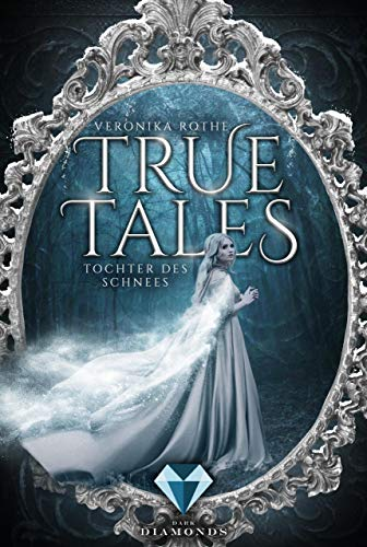 True Tales 1: Tochter des Schnees