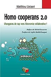 Homo cooperans 2.0 : Comment l'économie collaborative peut nous sortir de là !