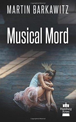 Musical Mord (SoKo Hamburg - Ein Fall für Heike Stein, Band 2)
