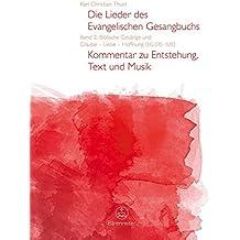 Die Lieder des Evangelischen Gesangbuchs, Band 2: Biblische Gesänge und Glaube - Liebe - Hoffnung (EG 270-535). Kommentar zu Entstehung, Text und Musik
