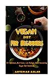 Vegan Diet for Beginners: 101. Delicious, Nutritious, Low Budget, Mouthwatering Vegan Diet Cookbook