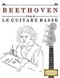 Beethoven pour le Guitare Basse: 10 pièces faciles pour le Guitare Basse débutant livre