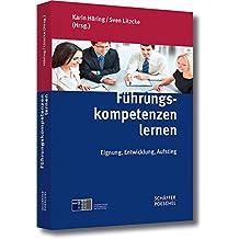 Führungskompetenzen lernen: Eignung, Entwicklung, Aufstieg
