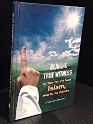 Bearing True Witness (or Now that Ive Found Islam, What do I do with it?)