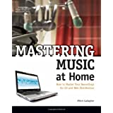 Mastering Music at Home [With CDROM]