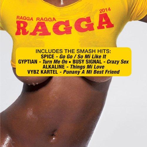 Ragga Ragga Ragga 2014 [Clean]
