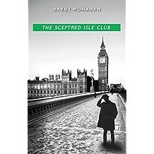 The Sceptred Isle Club: A John Le Brun Novel, Book 2 by Brent Monahan (2016-03-22)