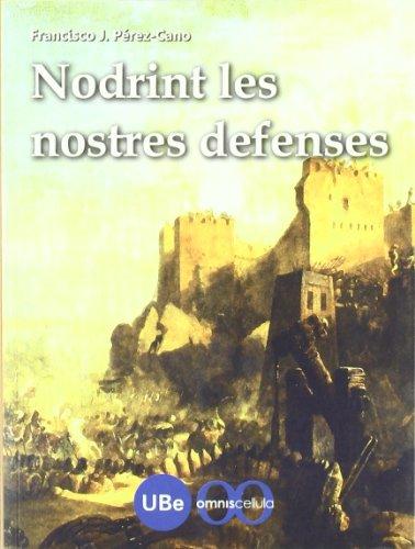 Nodrint les nostres defenses (CATÀLISI) por Francisco José Pérez Cano